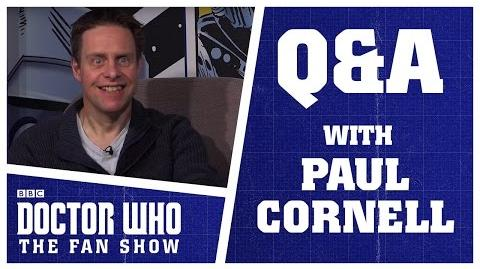 Q&A With Paul Cornell - Doctor Who The Fan Show
