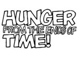 Hunger from the Ends of Time