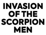 Invasion of the Scorpion Men