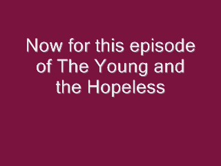 The Young and the Hopeless 0001