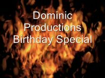 Dominic Productions Birthday Special 0001