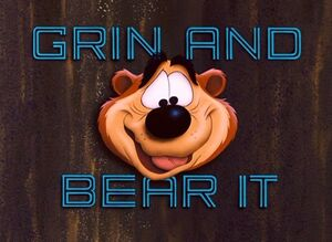 D grin and bear it