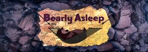 D bearly asleep