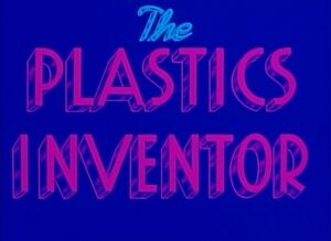 D the plastics inventor