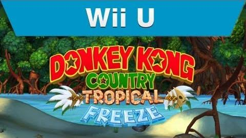 Wii U - Donkey Kong Country Tropical Freeze E3 Trailer