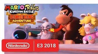 Mario + Rabbids Kingdom Battle Donkey Kong Adventure - Release Date Announcement - Nintendo E3 2018