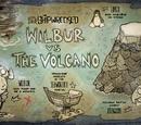 Wilbur vs The Volcano