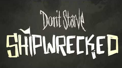 Don't Starve Shipwrecked Announcement Trailer