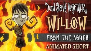 Don't Starve Together From the Ashes Willow Animated Short