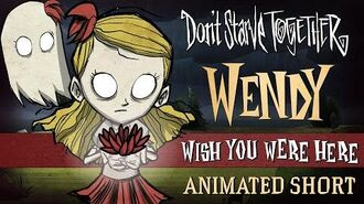 Don't Starve Together Wish You Were Here Wendy Animated Short