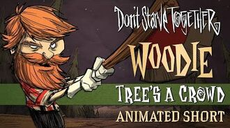 Don't Starve Together Tree's a Crowd Woodie Animated Short
