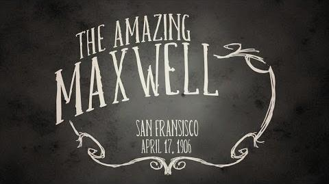 The Amazing Maxwell - The Final Act
