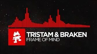 DnB - Tristam & Braken - Frame of Mind Monstercat Release