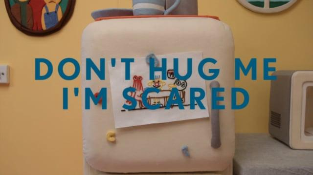 Don't Hug Me I'm Scared V
