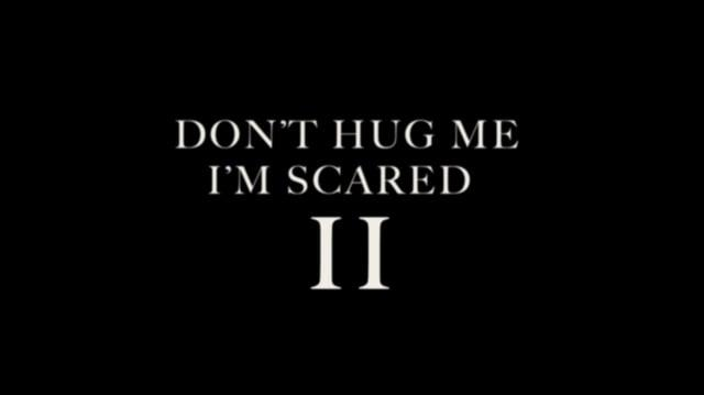 Don't Hug Me I'm Scared II