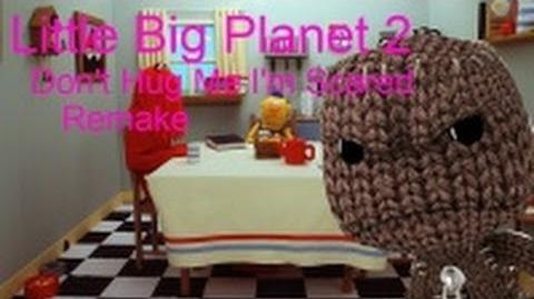 Little Big Planet 2 - Don't Hug Me I'm Scared Remake