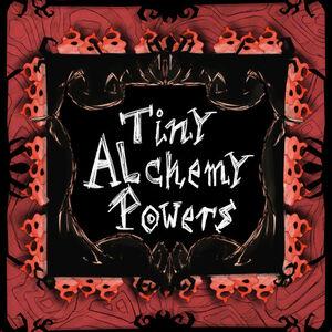 Tiny Alchemy Powers