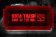 Dota Trash King of the Hill