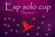 Exp Solo Cup Season 1