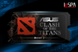 ASUS Clash of the Titans Dota 2 Tournament - Series 2