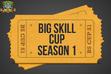 BigSkill Cup Season 1