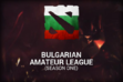 Bulgarian Amateur League Season One