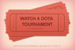 Watch 4 Dota Tournament Season 2