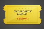 UnderCastleLeague Season 1
