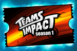 Teams Impact Season 1