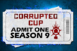 Corrupted Cup - Season 9