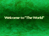 """Welcome to """"The World"""""""