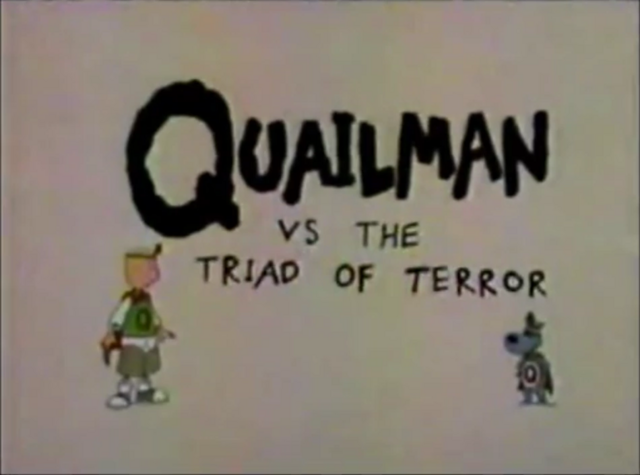 File:Quailman vs. the Triad of Terror