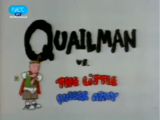 Quailman vs. the Little Rubber Army