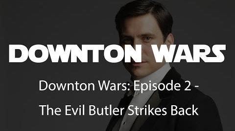 Downton Wars Episode 2 - The Evil Butler Strikes Back