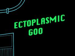 S01e07 ectoplasmic goo (text)