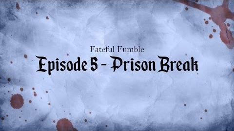 Fateful Fumble Episode 5 - Prison Break