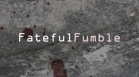 Fateful Fumble Episode 1 - The Setup