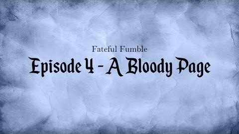 Fateful Fumble Episode 4 - A Bloody Page