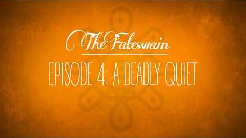 The Fateswain Episode 4- The Dreadful Quiet