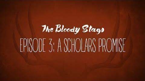 Episode 3- A Scholars Promise