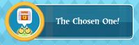 The Chosen One!