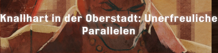 Knallhart in der Oberstadt Unerfreuliche Parallelen - Font