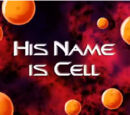 His Name is Cell