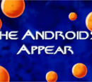 The Androids Appear