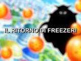 Il ritorno di Freezer!