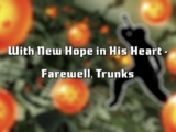 With New Hope in His Heart - Farewell, Trunks