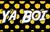 Ya Boi King Kai's Signature Banner Part 1 (Ya Boi)