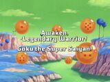 Awaken, Legendary Warrior! Goku the Super Saiyan!