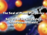 The Seal of Planet Pot-au-feu Secrets of the Unleashed Superhuman Water!