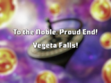 To the Noble, Proud End! Vegeta Falls!